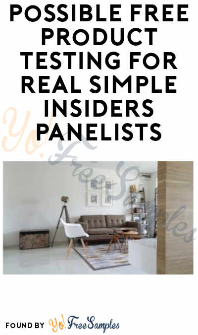 Possible FREE Product Testing For Real Simple Insiders Panelists (Must Apply)