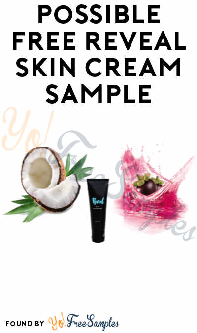 Possible FREE Reveal Skin Cream Sample