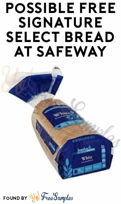Possible FREE Signature Select Bread at Safeway (Just For U Membership Required)