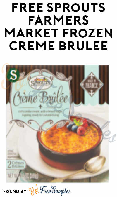 FREE Sprouts Farmers Market Frozen Créme Brulee (Account Required)