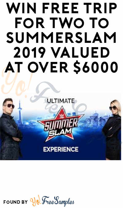 Win FREE Trip for Two to SummerSlam 2019 Valued at Over $6000