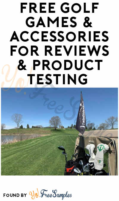 FREE Golf Games & Accessories for Reviews & Product Testing (MN Only + Must Apply)