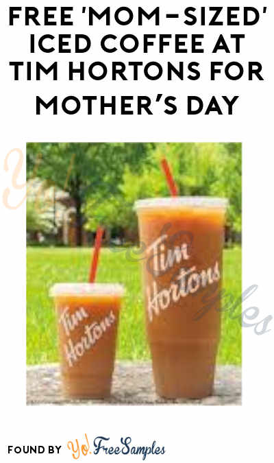 FREE 'Mom-Sized' Iced Coffee At Tim Hortons for Mother's Day