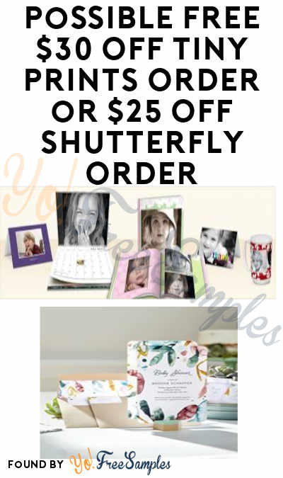 Possible FREE $30 Off Tiny Prints Order or $25 Off Shutterfly Order (Check Your Emails)