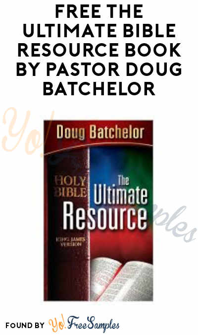 FREE The Ultimate Bible Resource Book by Pastor Doug Batchelor