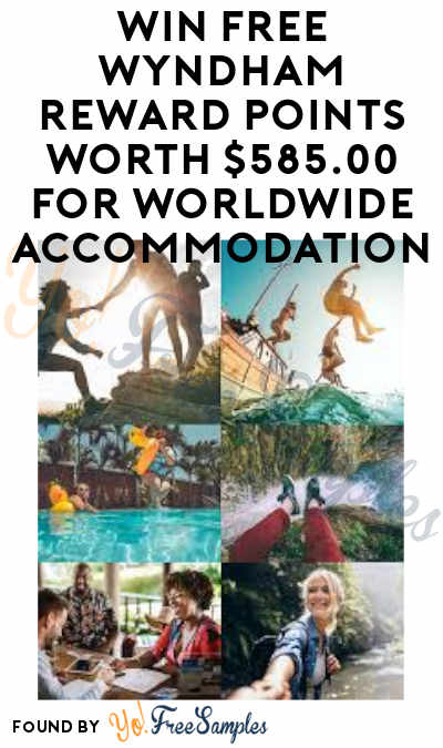 Enter Daily: Win FREE Wyndham Reward Points Worth $585 for Worldwide Accommodation