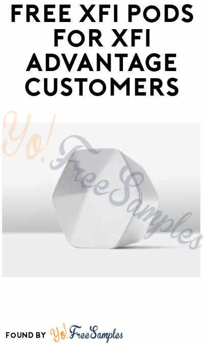FREE XFi Pods for XFi Advantage Customers - Yo! Free Samples