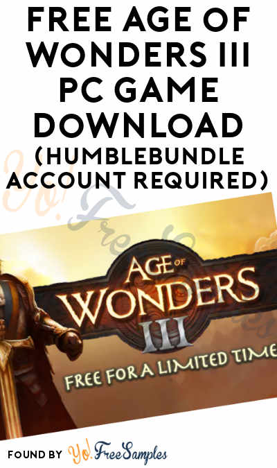 FREE Age of Wonders III PC Game Download (HumbleBundle Account Required)