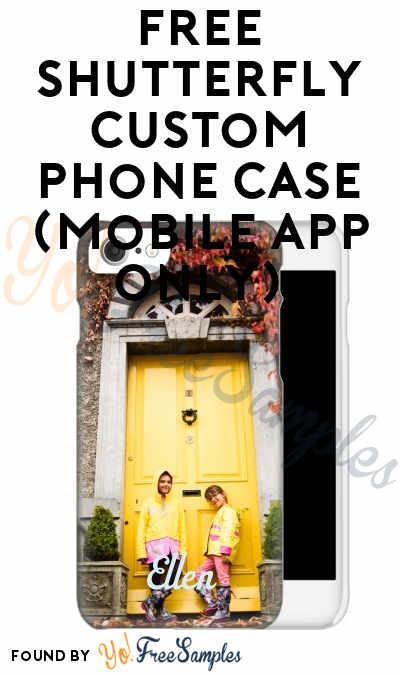 FREE Shutterfly Custom Phone Case (Mobile App Only)