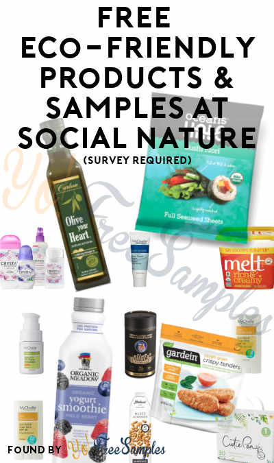 FREE Eco-Friendly Full-Size Products & Samples At Social Nature (Survey Required) [Many Verified Received By Mail]