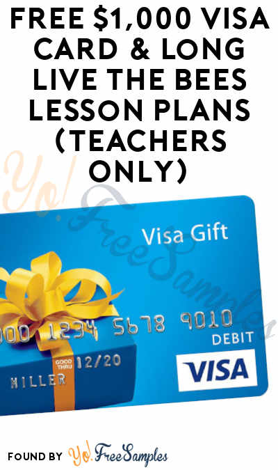 FREE $1,000 Visa Card & Long Live The Bees Lesson Plans (Teachers Only)