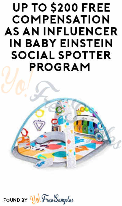Up to $200 FREE Compensation as An Influencer in Baby Einstein Social Spotter Program (Must Apply)