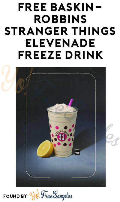 TODAY! FREE Baskin-Robbins Stranger Things Elevenade Freeze Drink