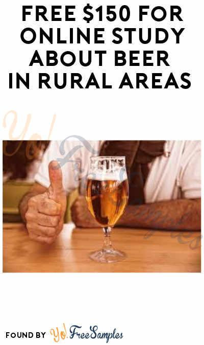 FREE $150 For Online Study About Beer In Rural Areas (Must Apply)