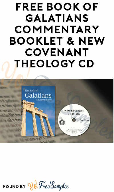 FREE Book of Galatians Commentary Booklet & New Covenant Theology CD