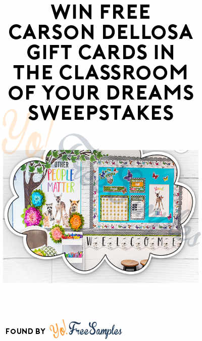 Win FREE Carson Dellosa Gift Cards in The Classroom of Your Dreams Sweepstakes