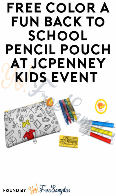FREE Color A Back-To-School Pencil Pouch JCPenney Kids Event
