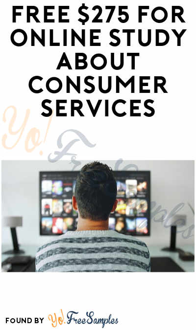 FREE $275 For Online Study About Consumer Services (Must Apply)