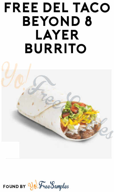 FREE Del Taco Beyond 8 Layer Burrito (App & Purchase Required)