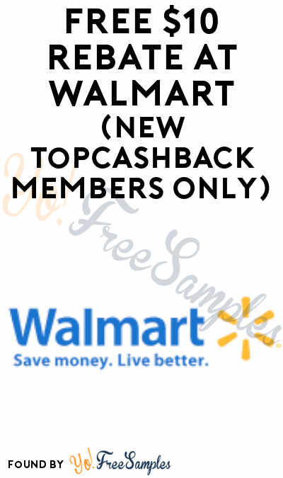 FREE $10 Rebate At Walmart (New TopCashBack Members Only)