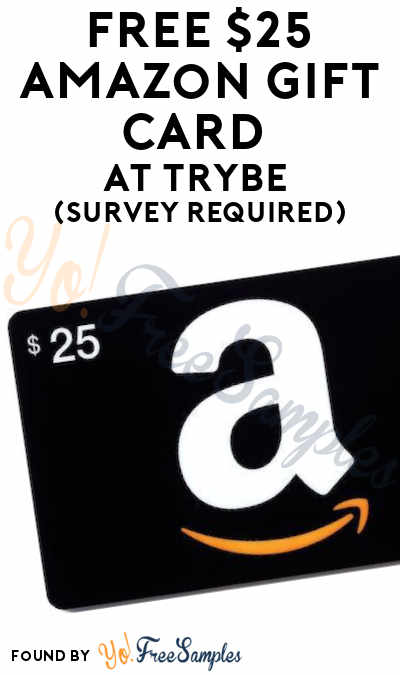 Back In Stock: FREE $25 Amazon Gift Card At Trybe (Survey Required)