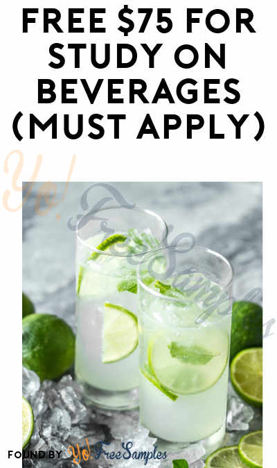 FREE $75 for Study on Beverages (Must Apply)