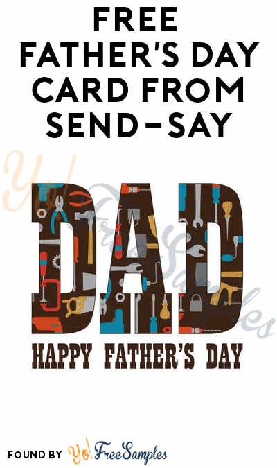 FREE Father's Day Card From Send-Say