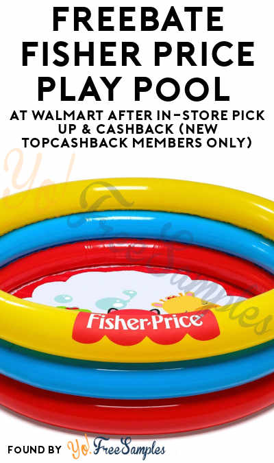 FREEBATE Fisher Price Play Pool At Walmart After In-Store Pick Up & Cashback (New TopCashBack Members Only)