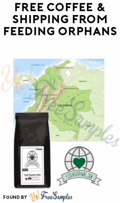 FREE Coffee & Shipping from FeedingOrphans (Credit Card Required)