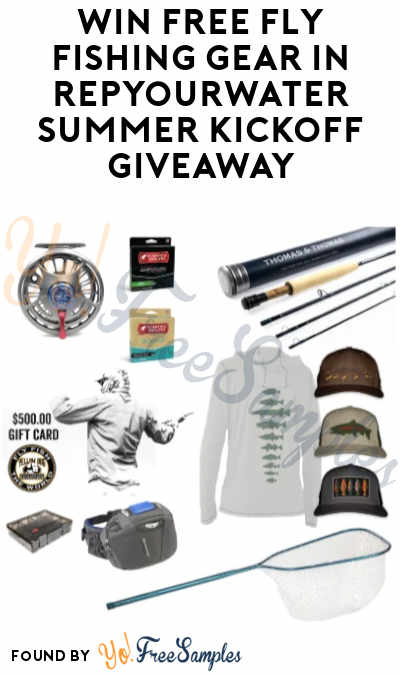 Win FREE Fly Fishing Gear in RepYourWater Summer Kickoff Giveaway