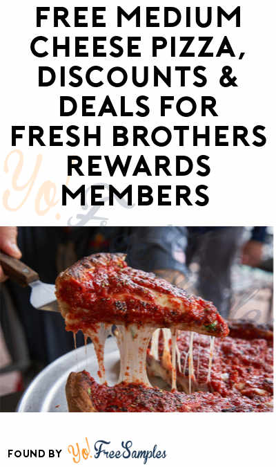 FREE Medium Cheese Pizza, Discounts & Deals for Fresh Brothers Rewards Members