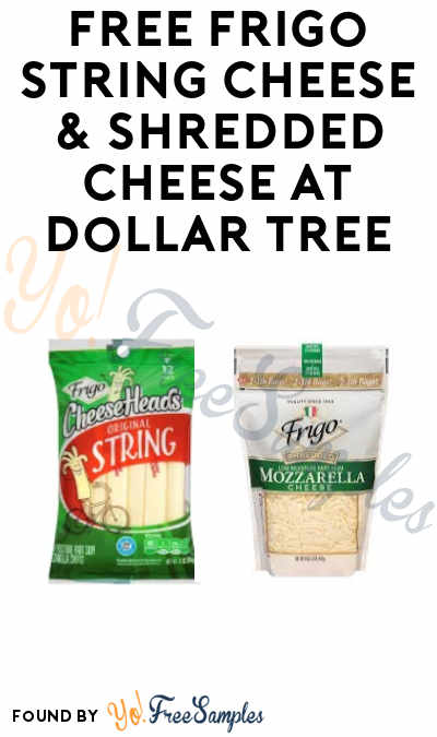 FREE Frigo String Cheese & Shredded Cheese at Dollar Tree (Coupon Required)