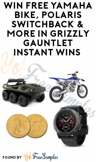 Enter Daily: Win FREE Yamaha Bike, Polaris Switchback & More In Grizzly Gauntlet Instant Wins (Ages 21 & Older)