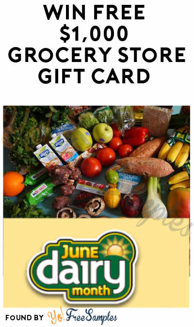 Win FREE $1,000 Grocery Store Gift Card in June Dairy Month Sweepstakes