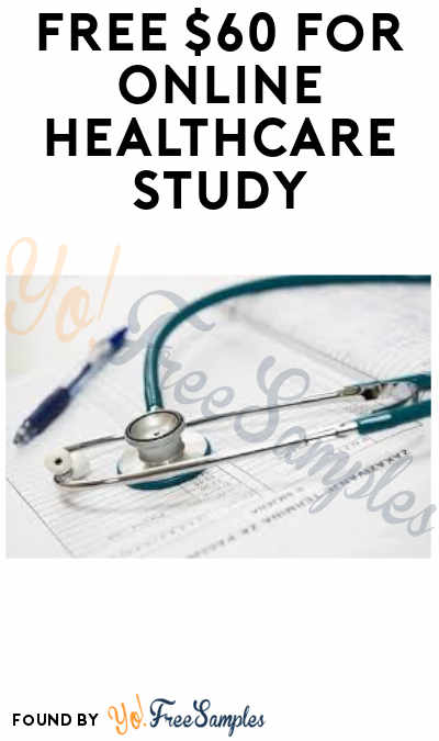 FREE $60 For Online Healthcare Study (Must Apply)