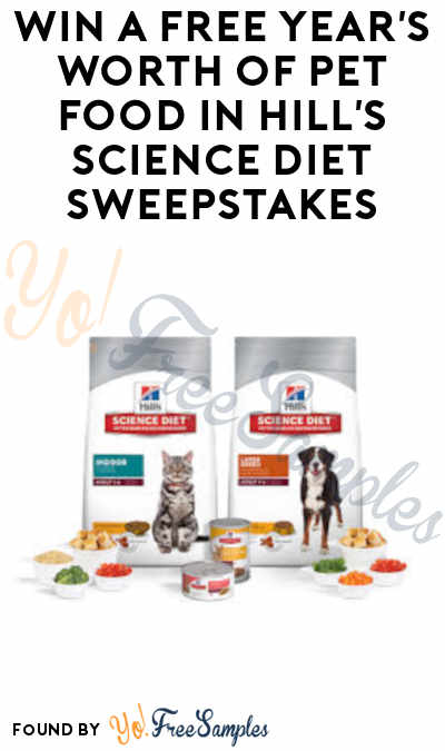 Win A FREE Year's Worth Of Pet Food in Hill's Science Diet Sweepstakes