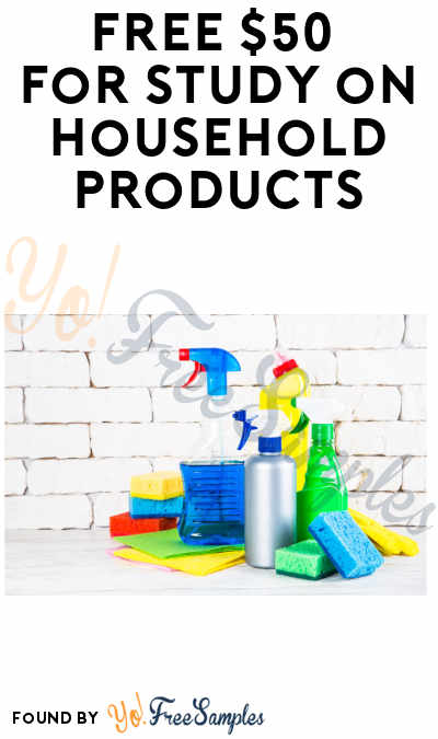 FREE $50 For Study on Household Products (Women Ages 25-45 + Must Apply)