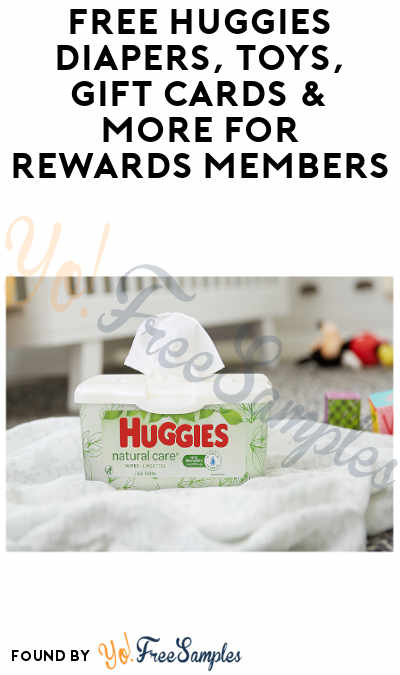 FREE Huggies Diapers, Toys, Gift Cards & More for Rewards Members