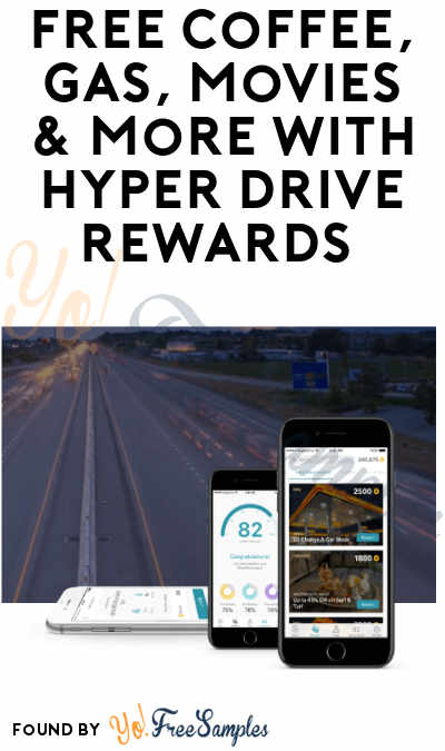 FREE Coffee, Gas, Movies & More For Driving With Hyper Drive Rewards
