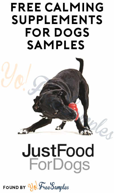 FREE JustFoodForDogs Calming Supplement Samples (In-Store Only)