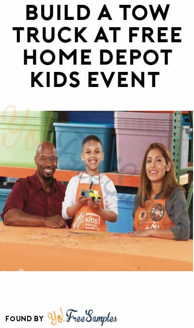 FREE Build A Tow Truck at Home Depot Kids Event (Registration Required)