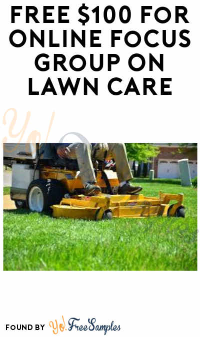 FREE $100 for Online Focus Group On Lawn Care (For Panel Members + Must Apply)