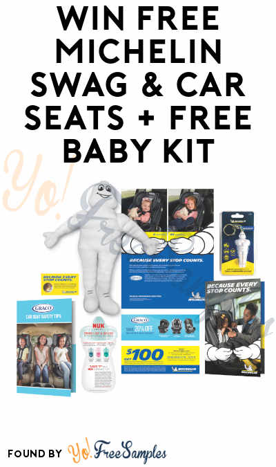 Win FREE Michelin Swag & Car Seats + Get FREE Baby Kit in Michelin Sweepstakes