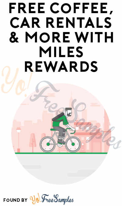 FREE Coffee, Car Rentals & More with Miles Rewards (App Required)
