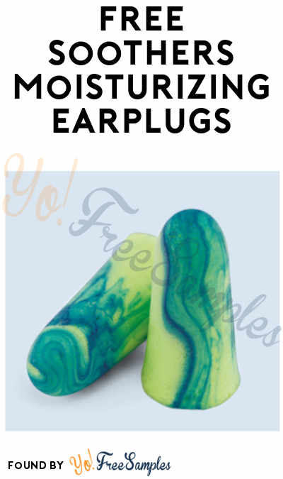 FREE Soothers Moisturizing Earplugs (Company Name Required)