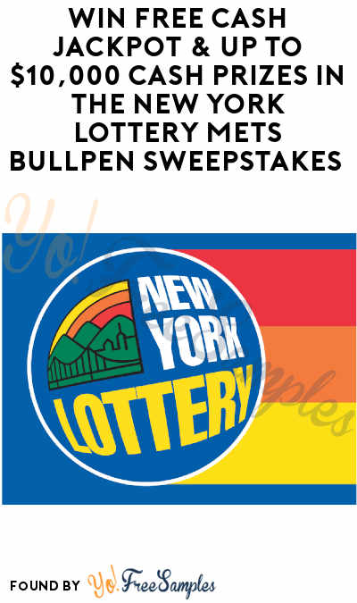 Enter Daily: Win FREE Cash Jackpot & Up To $10,000 Cash Prizes in The New York Lottery Mets Bullpen Sweepstakes