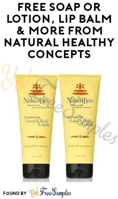 FREE Soap or Lotion, Lip Balm & More from Natural Healthy Concepts (Credit Card + Signup Required)