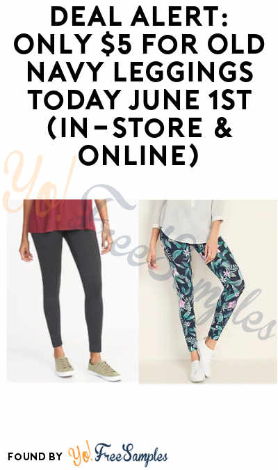 DEAL ALERT: Only $5 for Old Navy Leggings Today June 1st (In-Store & Online)