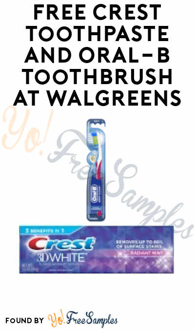 FREE Crest Toothpaste and Oral-B Toothbrush at Walgreens (Rewards