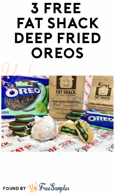 3 FREE Fat Shack Deep Fried Oreos (Signup Required)